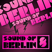 Sound Of Berlin 8 - The Finest Club Sounds Selection of House, Electro, Minimal and Techno by Various Artists