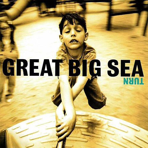 Turn by Great Big Sea