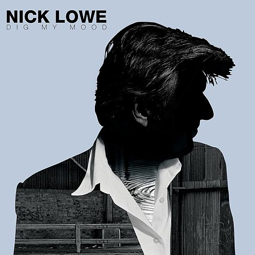 Dig My Mood by Nick Lowe