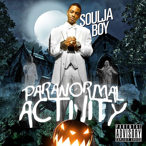Paranormal Activity by Soulja Boy