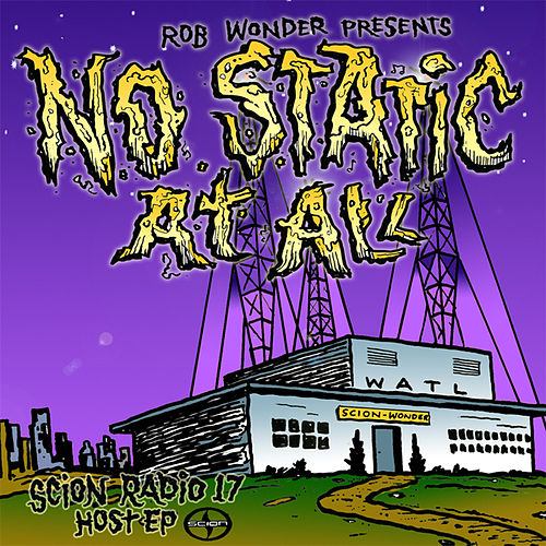 Scion Radio 17 Host EP: Rob Wonder | No Static At All by Various Artists