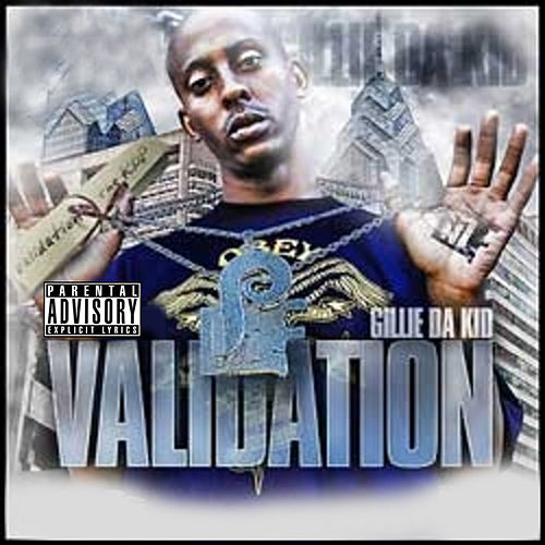 Validation by Gillie Da Kid