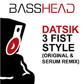 3 Fist Style by Datsik