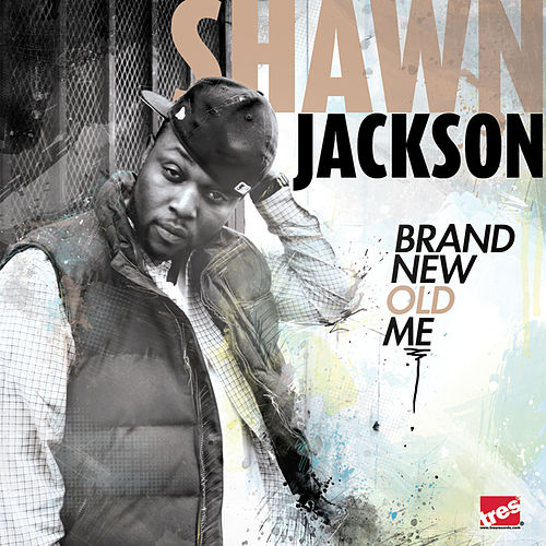 Brand New Old Me by Shawn Jackson
