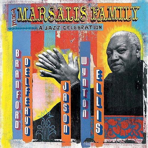 The Marsalis Family: A Jazz Celebration by Ellis Marsalis