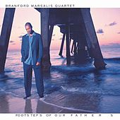 Footsteps of Our Fathers by Branford Marsalis
