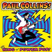 King Of Power Pop! by Paul Collins Beat