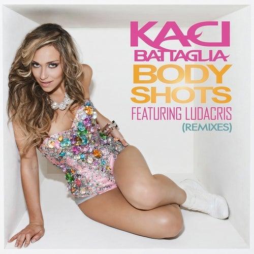 Body Shots (Remixes) by Kaci Battaglia