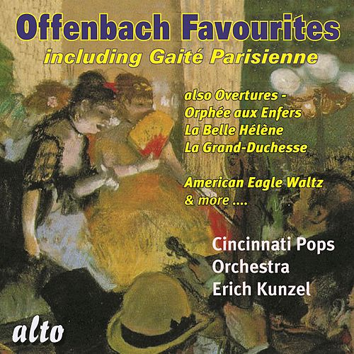 OFFENBACH: Favourites incl. Gaité Parisienne by The Cincinnati Pops Orchestra