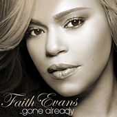 Gone Already by Faith Evans