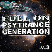 Full On Psytrance Generation V3 by Various Artists