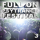 Full On Psytrance Festival V3 by Various Artists