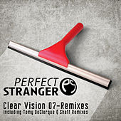 Clear Vision 07 - Remixes by Perfect Stranger