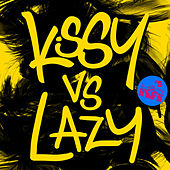 Kissy Vs Lazy by Various Artists