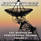 The Depths Of Progressive Trance Vol. 2 (Continuous DJ Mix By Scott Stubbs) by Various Artists