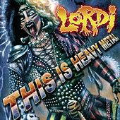 This Is Heavy Metal by Lordi