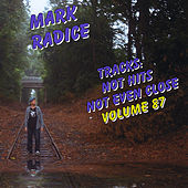Tracks: Not Hits Not Even Close Volume 87 by Mark Radice