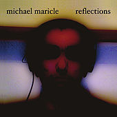 Reflections by Michael Maricle