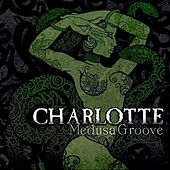 Medusa Groove by Charlotte