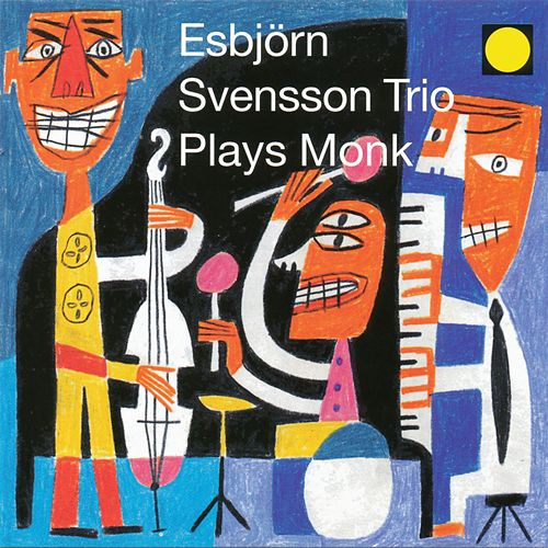 Plays Monk by Esbjörn Svensson Trio