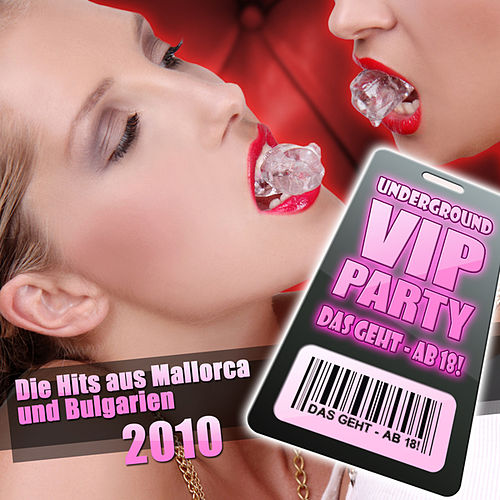 Underground VIP Party - Das geht ab - 18! Die Hits aus Mallorca und Bulgarien 2010 by Various Artists