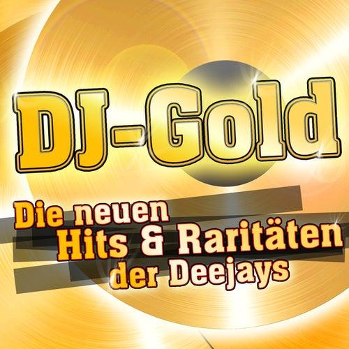 DJ-Gold - Die neuen Hits & Raritäten der Deejays by Various Artists