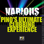 Pino's Ultimate Clubbing Experience by Various Artists