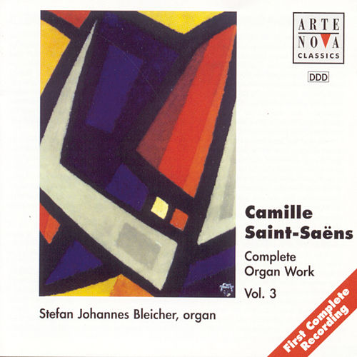 Saint-Saens: Organ Works Vol.3 by Stefan Johannes Bleicher