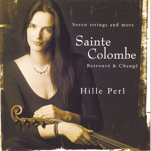Sainte Colombe: Retrouve & Change/Pieces For Viola Da Gamba by Various Artists