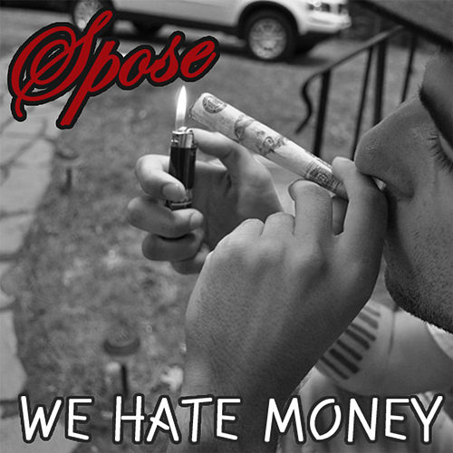 We Hate Money by Spose
