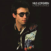 I Came To Dance by Nils Lofgren