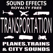 Ultimate Transportation SFX, Planes, Trains, and City Sounds by Sound Effects Royalty Free