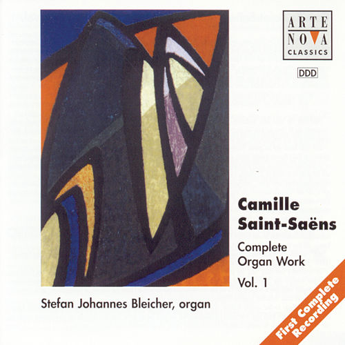 Saint Saens: Organ Works Vol.1 by Stefan Johannes Bleicher