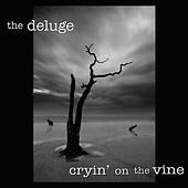 Cryin' On The Vine by Deluge