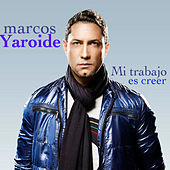 Mi Trabajo Es Creer-Single by Marcos Yaroide