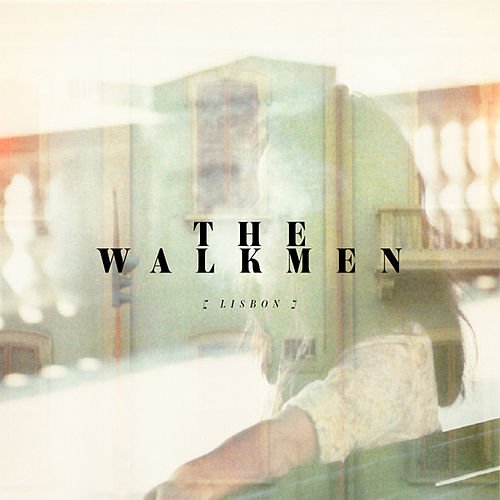 Lisbon by The Walkmen