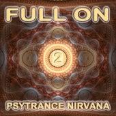 Full On Psytrance Nirvana V2 by Various Artists