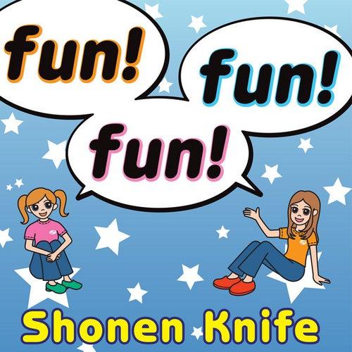 Fun! Fun! Fun! (English Version) by Shonen Knife
