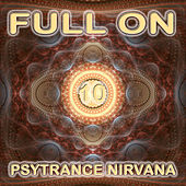 Full On Psytrance Nirvana V10 by Various Artists