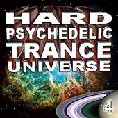 Hard Psychedelic Trance Universe V4 by Various Artists