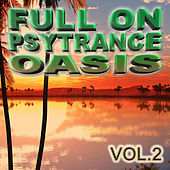 Full On Psytrance Oasis V2 by Various Artists