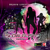 The Slow Rush Riddim by Various Artists