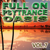 Full On Psytrance Oasis V7 by Various Artists