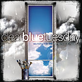 Clear Blue Tuesday by Various Artists
