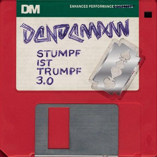 Stumpf ist Trumpf 3.0 by Dendemann