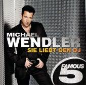 Sie liebt den DJ - Famous 5 by Michael Wendler