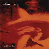 Just For A Day by Slowdive