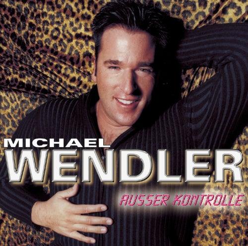 Ausser Kontrolle by Michael Wendler