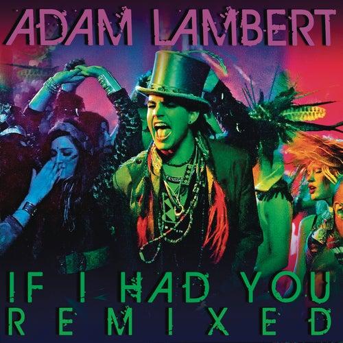 If I Had You Remixed by Adam Lambert