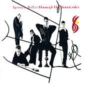 Through The Barricades by Spandau Ballet
